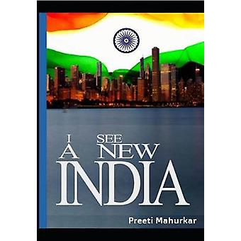 I See a New India - From Revolution to Conscious Evolution by Preeti M