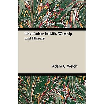 The Psalter in Life, Worship and History