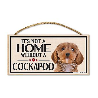 "Sign, Wood, It's Not A Home Without A Cockapoo, 10"" X 5"""