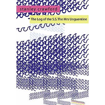 Log of the S.S. the Mrs Unguentine door Stanley G Crawford