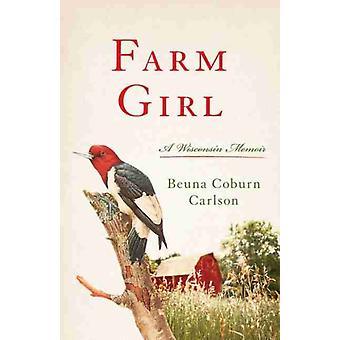 Farm Girl von Buena Carlson