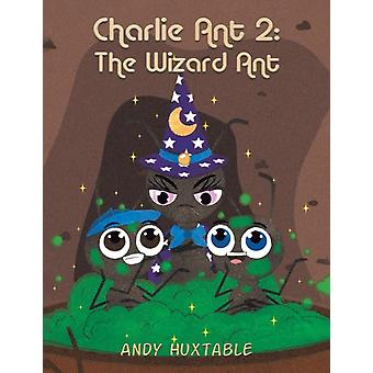 Charlie Ant 2 The Wizard Ant by Andy Huxtable