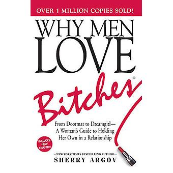Why Men Love Bitches by Argov & Sherry