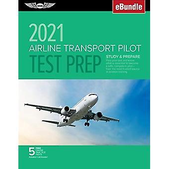 Airline Transport Pilot Test Prep 2021 -tutkimusvahvointi valmistelee testisi ja tietää, mikä on välttämätöntä tulla turvalliseksi päteväksi lentäjäksi ilmailun koulutuksen luotettavimman lähteen Ebundle by ASA Test Prep Board