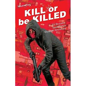 Matar o ser matado volumen 2