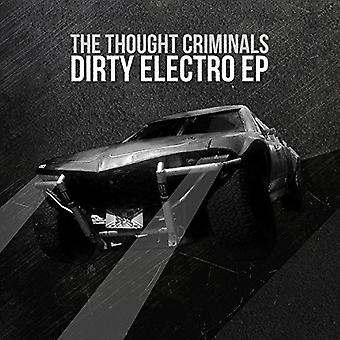 Thought Criminals - Dirty Electro [CD] USA import