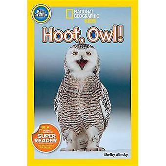 Hoot - Owl! by Shelby Alinsky - 9781426321269 Book