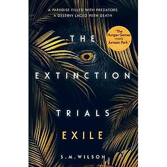 The Extinction Trials - Exile by The Extinction Trials - Exile - 978147