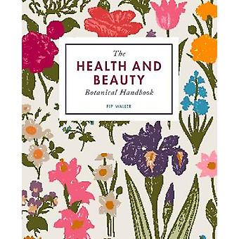 The Health and Beauty Botanical Handbook by Pip Waller - 978178240564