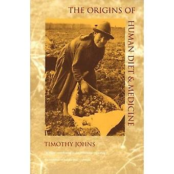 The Origins of Human Diet and Medicine - Chemical Ecology by Timothy J