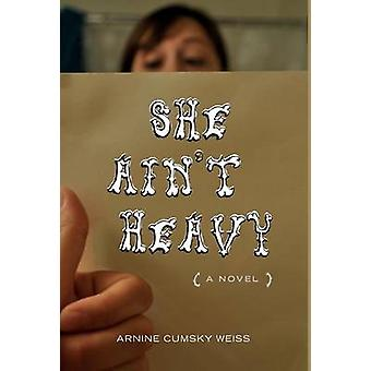 She Ain't Heavy by Arnine Cumsky Weiss - 9780897336819 Book