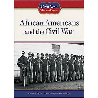 Les Afro-américains et la guerre civile par Ronald A. Reis - Tim McNeese-