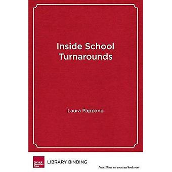 Inside School Turnarounds - Urgent Hopes - Unfolding Stories by Laura