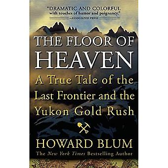 Golvet i himlen: en sann berättelse om den sista utposten och Yukon Gold Rush
