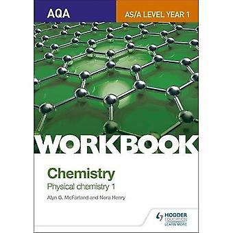 AQA A-Level/AS Chemistry Workbook: Physical chemistry 1 (AQA A-Level Chemistry)