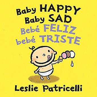 Bébé bébé Happy Sad/Bebe feliz bebe triste [cartonné]