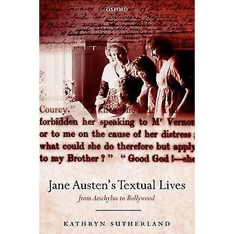 Jane Austens Tekstielämät kirjoittanut Sutherland & Kathryn Bibliografian ja tekstikritiikin professori & Oxfordin yliopisto