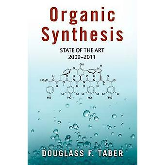 Organic Synthesis State of the Art 2009  2011 by Taber & Douglass F.