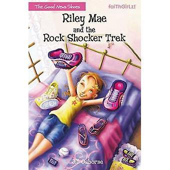Riley Mae et le Trek de Shocker Rock par Osborne & Jill