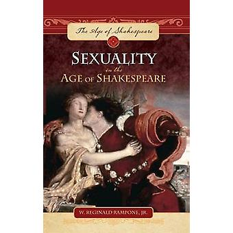 Sexuality in the Age of Shakespeare by Rampone & W. Reginald