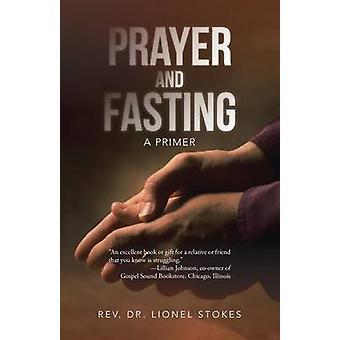 Oración y el ayuno una cartilla de Stokes y Rev Dr Lionel
