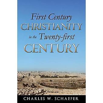 Eerste eeuw christendom in de 21ste eeuw door Schaefer & Charles W.