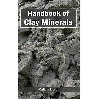 Handbook of Clay Minerals by Lloyd & Callum