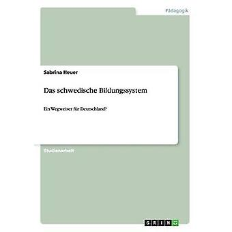 Das schwedische Bildungssystem Ein Wegweiser fr Deutschland von Heuer & Sabrina