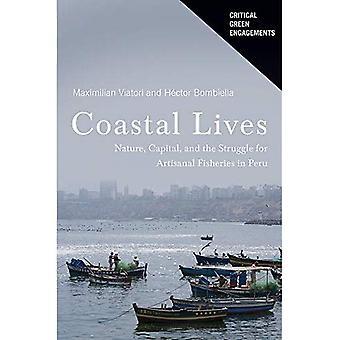Kust leven: Natuur, kapitaal en de strijd voor de ambachtelijke visserij in Peru (kritische engagementen van de groen: onderzoek naar de groene economie en zijn alternatieven)