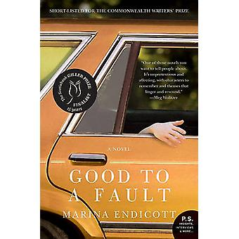 Good to a Fault by Marina Endicott - 9780061825903 Book