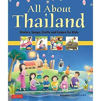 All About Thailand - Stories - Songs and Crafts for Kids by Elaine Rus