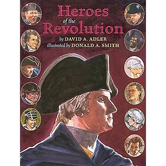 Heroes of the Revolution by David A Adler - Donald A Smith - 97808234