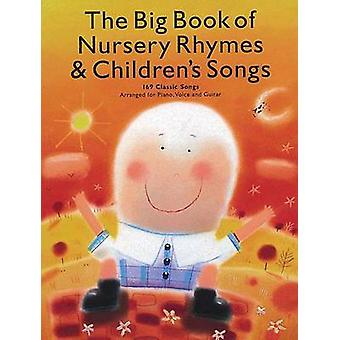 The Big Book of Nursery Rhymes & Children's Songs - 169 Classic So