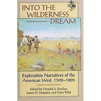 Into the Wilderness Dream by Donald A Barclay - James H Maguire - Pet