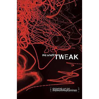 Tweak - Growing Up on Methamphetamines by Nic Sheff - 9781416913627 Bo