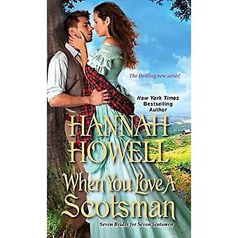 When You Love a Scotsman by Hannah Howell - 9781420143058 Book