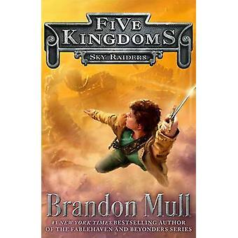 Sky Raiders by Brandon Mull - 9781442497009 Book