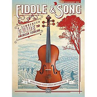 Fiddle & Song - Bk 1 - A Sequenced Guide to American Fiddling (Pia