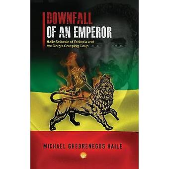 The Downfall Of Emperor Haile Selassie Of Ethiopia - Notes on the Derg