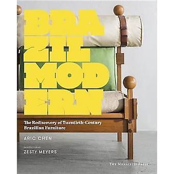 Brazil Modern - The Rediscovery of Twentieth-Century Brazilian Furnitu