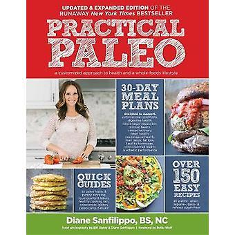 Practical Paleo by Diane Sanfilippo - Robb Wolf - Bill Staley - 97816