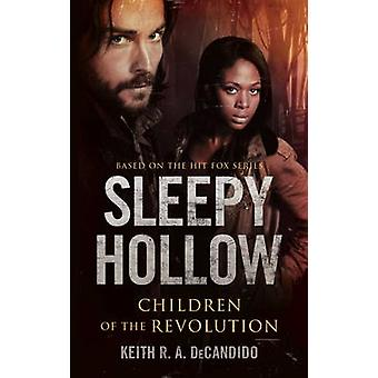 Sleepy Hollow - Children of the Revolution by Keith R. A. DeCandido -