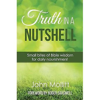 Truth in a Nutshell - Small Bites of Wisdom for Daily Nourishment by J