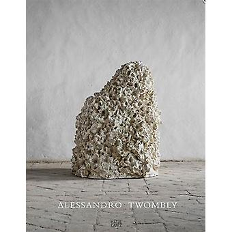 Alessandro Twombly - Sculptures by Alessandro Twombly - 9783775743846