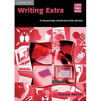 Writing Extra - A Resource Book of Multi-Level Skills Activities by Gr