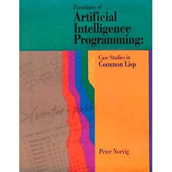 Paradigms of Artificial Intelligence Programming by Peter Norvig