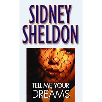 Tell Me Your Dreams by Sidney Sheldon - 9780446607209 Book
