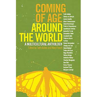 Coming of Age Around the World - A Multicultural Anthology by Faith Ad