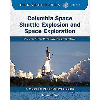 Columbia Space Shuttle Explosion and Space Exploration by Tamra B. Or