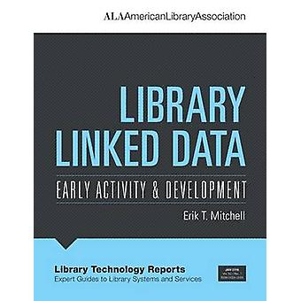 Library Linked Data - Early Activity and Development by Erik T. Mitche